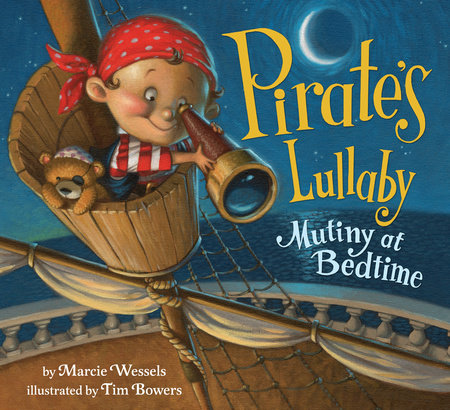 Pirate's Lullaby by Marcie Wessels