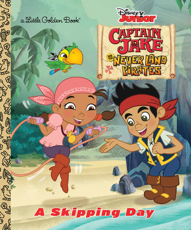 A Skipping Day (Disney Junior: Jake and the Neverland Pirates) by Andrea Posner-Sanchez