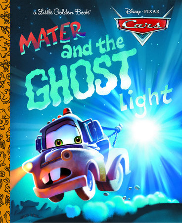 Mater and the Ghost Light (Disney/Pixar Cars) by RH Disney