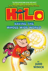 Hilo Book 2: Saving the Whole Wide World