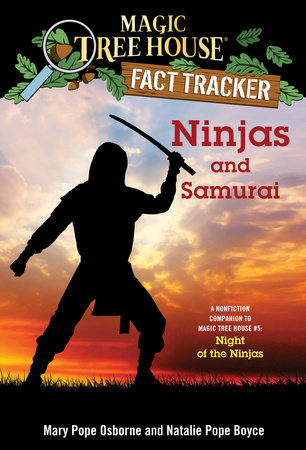 Ninjas and Samurai by Mary Pope Osborne and Natalie Pope Boyce