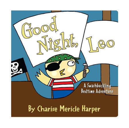 Good Night, Leo by Charise Mericle Harper
