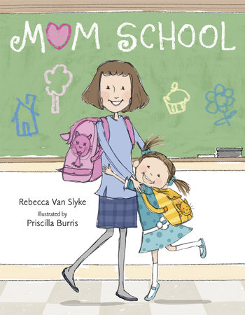 Mom School by Rebecca Van Slyke