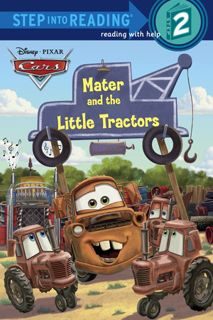 Mater and the Little Tractors (Disney/Pixar Cars) by Chelsea Eberly