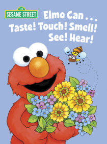 Elmo Can... Taste! Touch! Smell! See! Hear! (Sesame Street)
