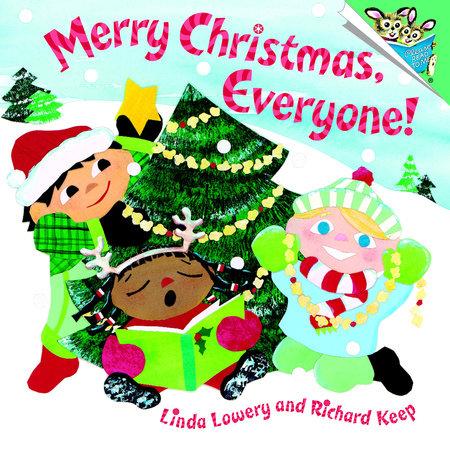 Merry Christmas, Everyone! by Linda Lowery, Richard Keep ...