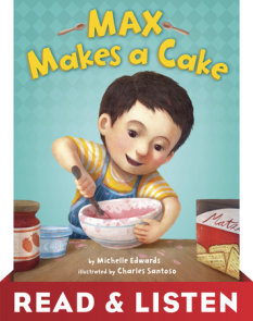 Max Makes a Cake: Read & Listen Edition