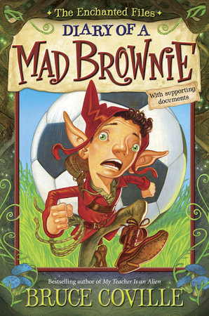 The Enchanted Files: Diary of a Mad Brownie by Bruce Coville