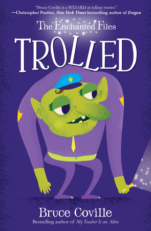 The Enchanted Files: Trolled by Bruce Coville