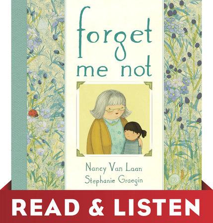 Forget Me Not: Read & Listen Edition by Nancy Van Laan