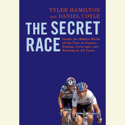 The Secret Race: Inside the Hidden World of the Tour de France: Doping, Cover-ups, and Winning at All Costs cover