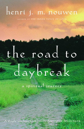 The Road to Daybreak by Henri Nouwen