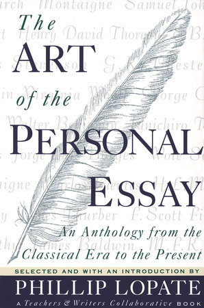 The Art Of The Personal Essay By Phillip Lopate  Penguinrandomhouse  The Art Of The Personal Essay By Phillip Lopate