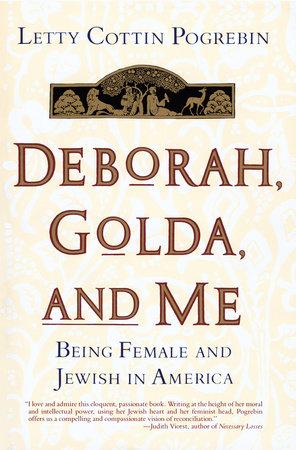 Deborah, Golda, and Me by Letty Pogrebin