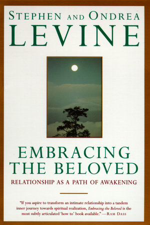Embracing the Beloved by Stephen Levine and Ondrea Levine