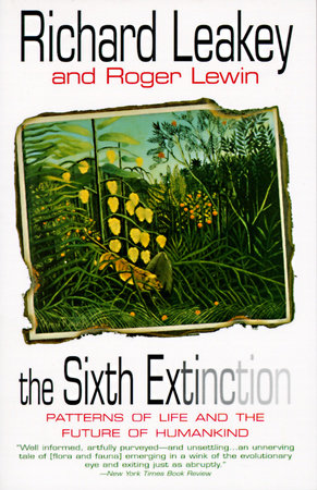 The Sixth Extinction by Richard E. Leakey