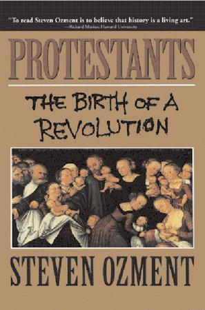 Protestants by Steven Ozment