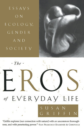The Eros of Everyday Life by Susan Griffin