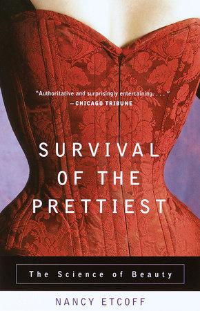 Survival of the Prettiest by Nancy Etcoff