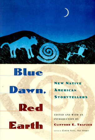 Blue Dawn, Red Earth by Clifford E. Trafzer