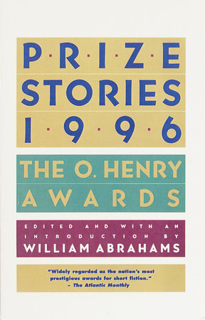 Prize Stories 1996 by William Abrahams