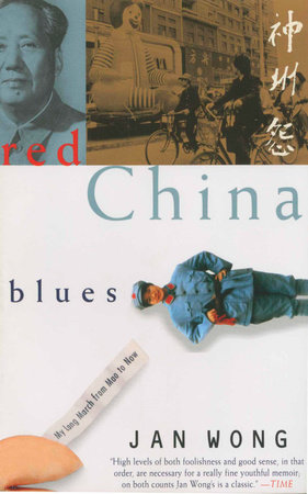 Red China Blues by Jan Wong