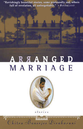 Arranged Marriage by Chitra Banerjee Divakaruni