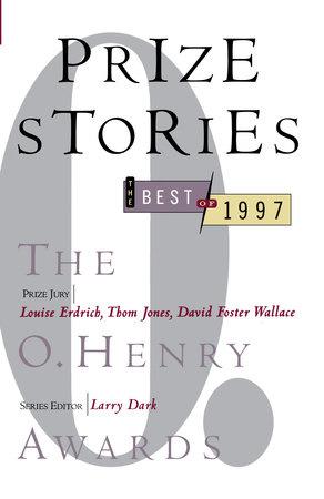 Prize Stories 1997: The O. Henry Awards by Larry Dark