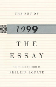 The Art Of The Personal Essay By Phillip Lopate  Penguinrandomhouse  The Art Of The Essay