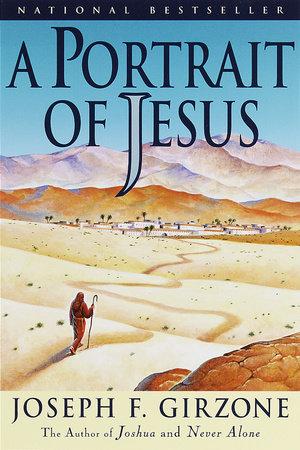 A Portrait of Jesus by Joseph F. Girzone