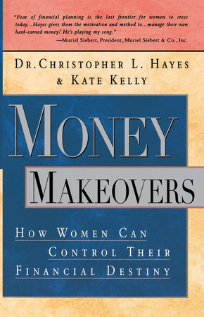 Money Makeovers by Chris Hayes and Kate Kelly