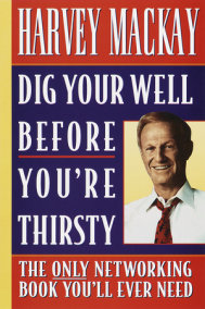 Dig Your Well Before You're Thirsty