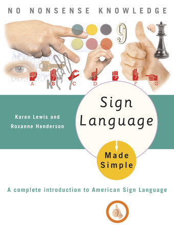 Sign Language Made Simple by Karen Lewis