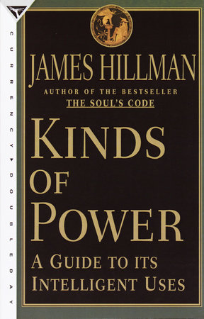 Kinds of Power by James Hillman