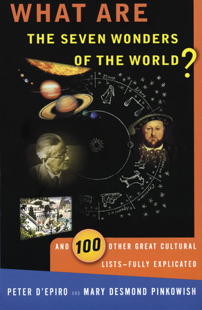 What are the Seven Wonders of the World? by Peter D'Epiro and Mary Desmond Pinkowish