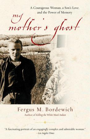 My Mother's Ghost by Fergus M. Bordewich