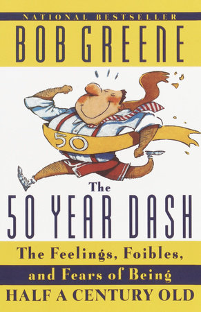 The 50 Year Dash by Bob Greene
