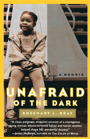 Unafraid of the Dark by Rosemary Bray