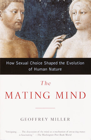 The Mating Mind by Geoffrey Miller