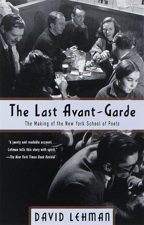 The Last Avant Garde by David Lehman