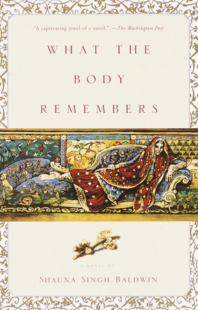 What the Body Remembers by Shauna Singh Baldwin