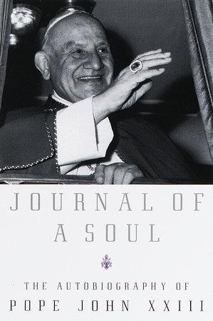 Journal of a Soul by Pope John XXIII