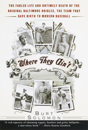 Where They Ain't by Burt Solomon