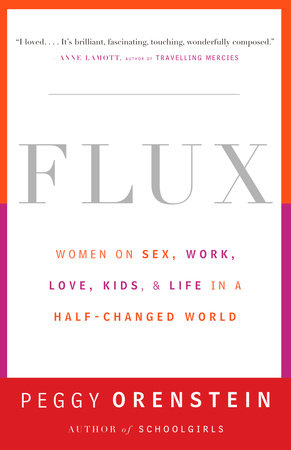 Flux by Peggy Orenstein