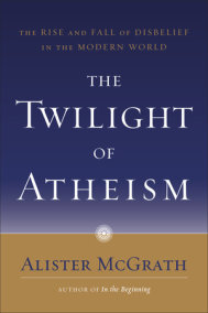 The Twilight of Atheism