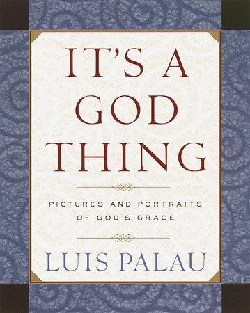 It's a God Thing by Luis Palau