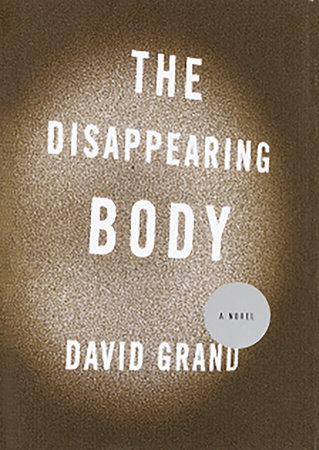 The Disappearing Body by David Grand