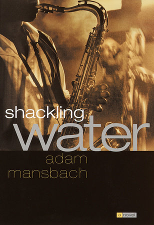 Shackling Water by Adam Mansbach