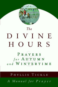 The Divine Hours (Volume Two): Prayers for Autumn and Wintertime