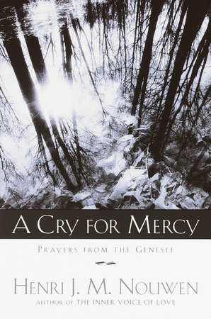 A Cry for Mercy by Henri Nouwen